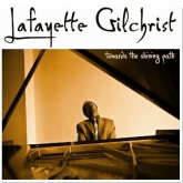 album:  Lafayette Gilchrist, Toward the Shining Path